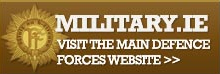 Visit the Defence Forces Website (EXTERNAL LINK)